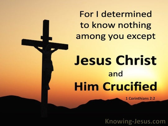What Does It Mean to Know Nothing except Christ and Him ...