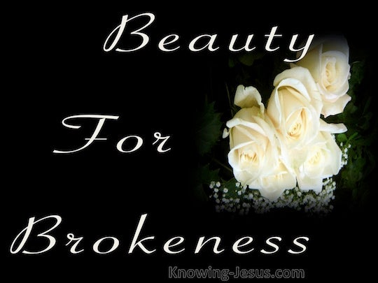 Beauty For Brokenness