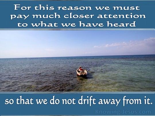 Lesson 4: The Danger of Drifting Spiritually (Hebrews 2:1