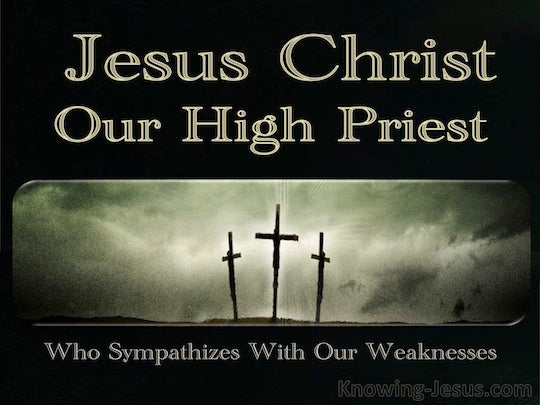 Jesus Christ: Our Great High Priest