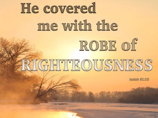 how to put on the robe of righteousness