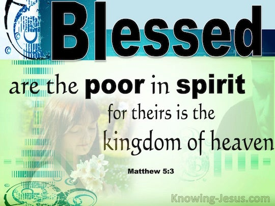 Blessed Are The Poor In Spirit For Theirs Is The Kingdom Of Heaven Matthew 5:3 - V...